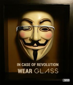 In case of revolution: Wear Glass